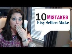 10 Mistakes Etsy Sellers Make   Etsy Tips for Beginners - YouTube