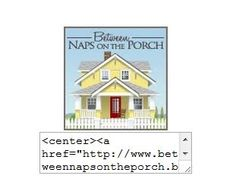 How to make a blog button.  Excellent explanation from Between Naps On The Porch