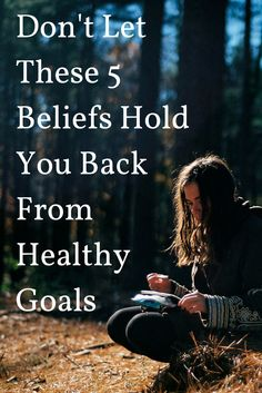 Don't Let These 5 Beliefs Hold You Back From Healthy Goals Don't Let, Let It Be, Your Back, Hold You, New Tricks, Resolutions, Goals, News, Healthy