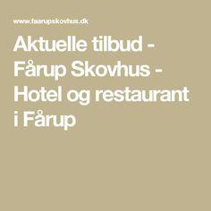 Aktuelle tilbud - Fårup Skovhus - Hotel og restaurant i Fårup