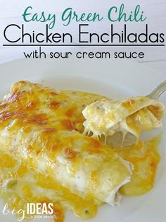 Quick and Easy Green Chili Chicken Enchiladas with Sour Cream Sauce recipe. This one is super delicious! - Big Ideas Little Cents
