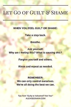Let go of guilt and shame (tipographic) - These are the steps anyone can use to let go of guilt and shame immediately. Use them as often as you need to in order to practice a little self-compassion. Click to read the full post or pin for later!