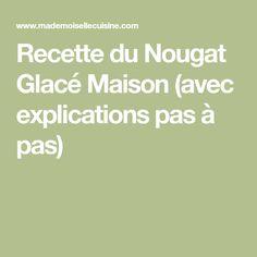 Recette du Nougat Glacé Maison (avec explications pas à pas)