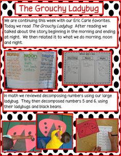 Grouchy ladybug  Math (decomposing) and literacy (sequence, character)