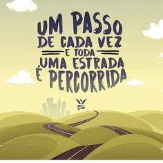 E acredite em cada passo que você der. Nem que precise pausar ou dar um passo atrás. Mas confie na estrada, nos teus objetivos e o destino será a autorrealização!