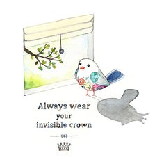 Inspirational art, Inspiring quote, Always wear your invisible crown, positive self esteem quote, Archival Giclee print 8x10