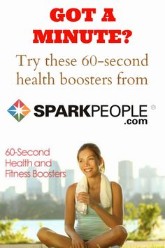 You don't have to have an hour to see results. Quick--we're talking 60 seconds!--and easy changes can really improve your immediate health and wellness. Try these get-healthy quickies today!