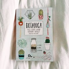 #Botanica. How does your garden grow? by Rose Rush. Looks like a #book but it is a #notebook.