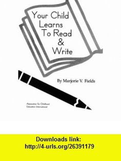Your Child Learns to Read  Write (9780871731432) Marjorie Vannoy Fields , ISBN-10: 0871731436  , ISBN-13: 978-0871731432 ,  , tutorials , pdf , ebook , torrent , downloads , rapidshare , filesonic , hotfile , megaupload , fileserve