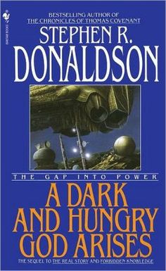 A Dark and Hungry God Arises: The Gap into Power (Gap Series #3) by Stephen R. Donaldson