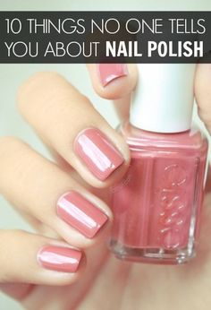 10 things no one tells you about nail polish--I found a couple of these interesting.