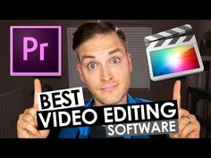 Best Video Editing Software and Video Editing Tips - YouTube