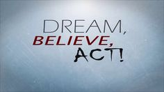 Thought of the day: Act, Dream, Believe....  To accomplish great things, we must not only act, but also dream; not only plan, but also believe.  — Anatole France