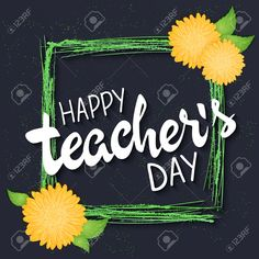 Illustration of vector hand drawn lettering with flowers, green rectangle frame and quote - happy teachers day. Can be used as gift card, flyer or poster. vector art, clipart and stock vectors.