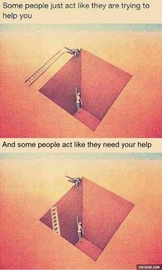Some people just act like they are trying to help you. And some people act like they need your help. Wisdom Quotes, True Quotes, Words Quotes, Motivational Quotes, Funny Quotes, Inspirational Quotes, Motivational Pictures, Sayings, Quotes Images