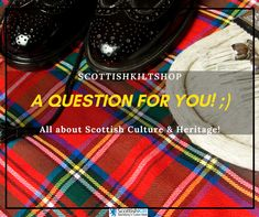 In a search for something to wear to your Scottish event or looking for something casual. Aren't you? Tell me what do you like the most in Scottish clothing? #question #kiltmaker #kiltmaking #kilts #meninkilts #sporrans #sporranmaker #leather #leatherworking #workshop #bespoke #madetomeasure #handmade #handsewn #handsewing #lovescotland #madeinscotland #luxuryscotland #mensfashion #ladiesfashion #lovelife #thankyou #scottishkilt #pinterestinspired #pinterest