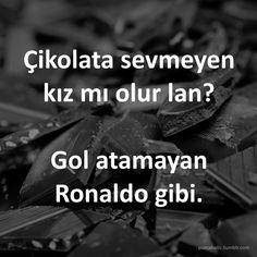 Çikolata sevmeyen kız mı olur lan?  Gol atamayan Ronaldo gibi.  #çikolata #ronaldo #futbol #futboluhiçsevmem #galatasaray #beşiktaş #fenerbahçe #trabzonspor #şiir #edebiyat #felsefe #sözler #anlamlısözler #güzelsözler #özlüsözler #alıntı #alıntılar #alıntıdır #alıntısözler #augsburg #munich #muc #münchen #stuttgart #istanbul #ankara #izmir