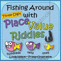 Place Value Riddles ~ Fishing Around! Enter for your chance to win 1 of 3.  Place Value Riddles for Three-Digit Numbers ~ Fishing Around (22 pages) from Linda Nelson on TeachersNotebook.com (Ends on on 9-1-2014)  Enter to win a copy of this riddle set - fifty challenging place value riddle cards, plus task cards and a board game!