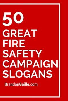 50 Great Fire Safety Campaign Slogans