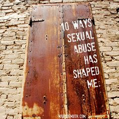 10 Ways Sexual Abuse has Shaped Me.