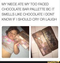 makeup, chocolate, eaten, niece