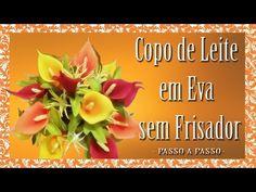 COPO DE LEITE EM EVA SEM FRISADOR - PASSO A PASSO - YouTube