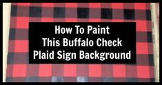 Buffalo Check Plaid Background print is EVERYWHERE! Come get the details on how we painted this pattern as the base of our holiday signs. signs Come Check Out How to Easily Paint a Buffalo Check Plaid Background Holiday Signs, Christmas Signs, Princess Party Games, Plaid Decor, Wood Carving Tools, Christmas Wood, Plaid Christmas, Christmas Ideas, Porch Signs