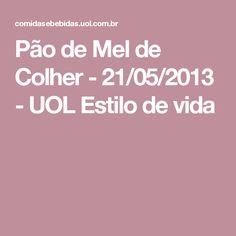 Pão de Mel de Colher - 21/05/2013 - UOL Estilo de vida