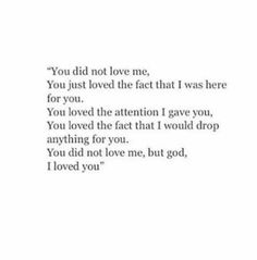You did not love me.