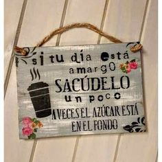 Caffe Bar, Vintage Frases, Quotes En Espanol, Room Paint Colors, Decoupage Vintage, Spanish Quotes, Wood Signs, Diy And Crafts, Stencils