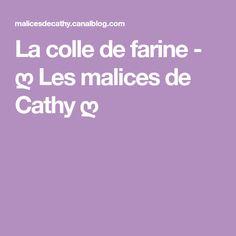 La colle de farine - ღ Les malices de Cathy ღ