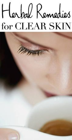 Herbal remedies for clear skin.  #skincare