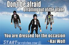 Skydiving Quotes, Dont Be Afraid, Wild Hearts, Time Travel, Love Of My Life, Kai, Life Quotes, Blue Skies, Let It Be