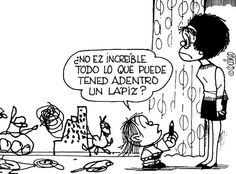 "Quino _ Guille, Mafalda's brother says to his mom: ""isn't it amazing how much a pencil has inside? Mafalda Quotes, Einstein, Frases Humor, Teacher Memes, Clever Quotes, Humor Grafico, Words To Describe, Funny Comics, Funny Cute"