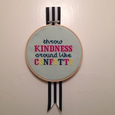 Throw Kindness Around Like Confetti Cross Stitch by katlynelza