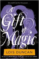 A Gift of Magic Lois Duncan.  Read most of her books when I was a teen -I would not read any thing else!