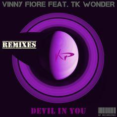 Coming Soon !!! Vinny Fiore Feat. TK Wonder - Devil In You (Remixes Album) Release Date on Beatport : Jul.04.2014