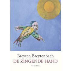 De zingende hand - Breyten Breytenbach
