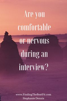 Are you comfortable or nervous during an interview? Comment below. What would make you feel more comfortable and confident during interviews?