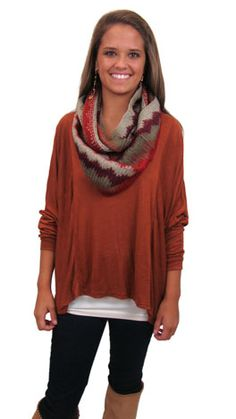 Easy Like Sunday Top, Rust- Love this top with the infinity scarf.  So comfy looking!