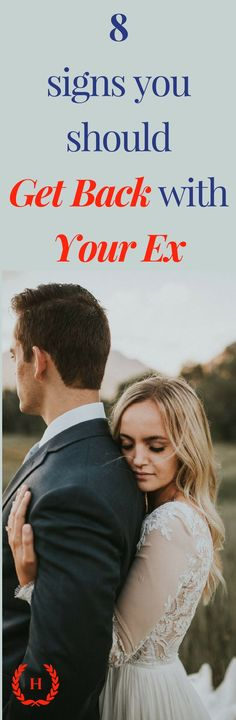 8 Signs You Should Get Back With Your Ex