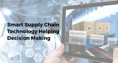 The Digital Supply Chain Demands the Use of Smart Supply Chain Technologies