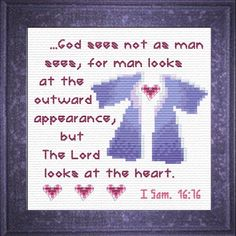 Cross Stitch Bible Verse The Lord Sees The Heart I Samuel God sees not as man sees, for man looks at the outward appearance, But the Lord looks at the heart. Cross Stitch Charts, Cross Stitch Designs, Cross Stitch Patterns, Embroidery Patterns, Christian Symbols, Christian Quotes, Religious Cross, Sunday School Crafts, Cross Stitching