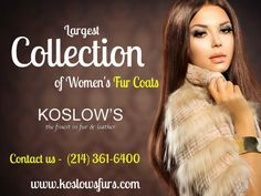 cc9792d02bd Koslow's Furs is one of the best fur retailers in Dallas, TX. We provide expert  fur services and offer the latest styles in fur fashion.