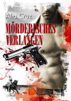 Mörderisches Verlangen - Leseprobe XXL von Alia Cruz, http://www.amazon.de/dp/B00E3QA9K8/ref=cm_sw_r_pi_dp_3vu8rb0YZ23KB