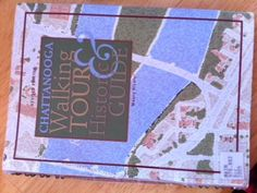 CHATTANOOGA WALKING TOUR AND HISTORY GUIDE by Maury Nicely (2002, rev 2005) • Dense, informative, and full of good maps. Available locally or click through the image for Amazon link. Downtown Chattanooga, Walking Tour, Tennessee, Maps, Tours, History, Amazon, Link, Historia