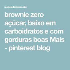 brownie zero açúcar, baixo em carboidratos e com gorduras boas Mais - pinterest blog Zero, Chocolate, Cakes, Bass, White Dress Pants, Schokolade, Chocolates