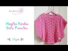 Maglia Bimba Stile Poncho- parte 1 di 2- Knitted Baby Shirt