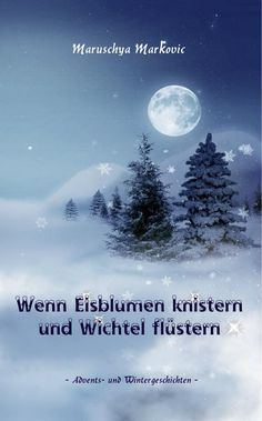 Im Winter liegt ein wunderlicher Zauber über der Erde. Mit genug Fantasie kann so Mancher nun Überraschendes erleben! Da wohnen manchen Geschöpfen magische Kräfte inne. Doch die Dunkelheit der Wintertage lockt auch finstere Wesen in die Welt der Menschen…. http://www.amazon.de/Eisblumen-knistern-Wichtel-fl%C3%BCstern-Wintergeschichten/ dp/3734734770/ref=sr_1_5 s=books&ie= UTF8&qid=1426433185&sr=1-5