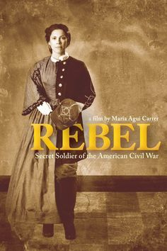 """On the blog, we take you behind the scenes of """"Rebel,"""" a documentary about a woman who fought and worked as a spy during the Civil War. She was also dismissed as a hoax for a while."""